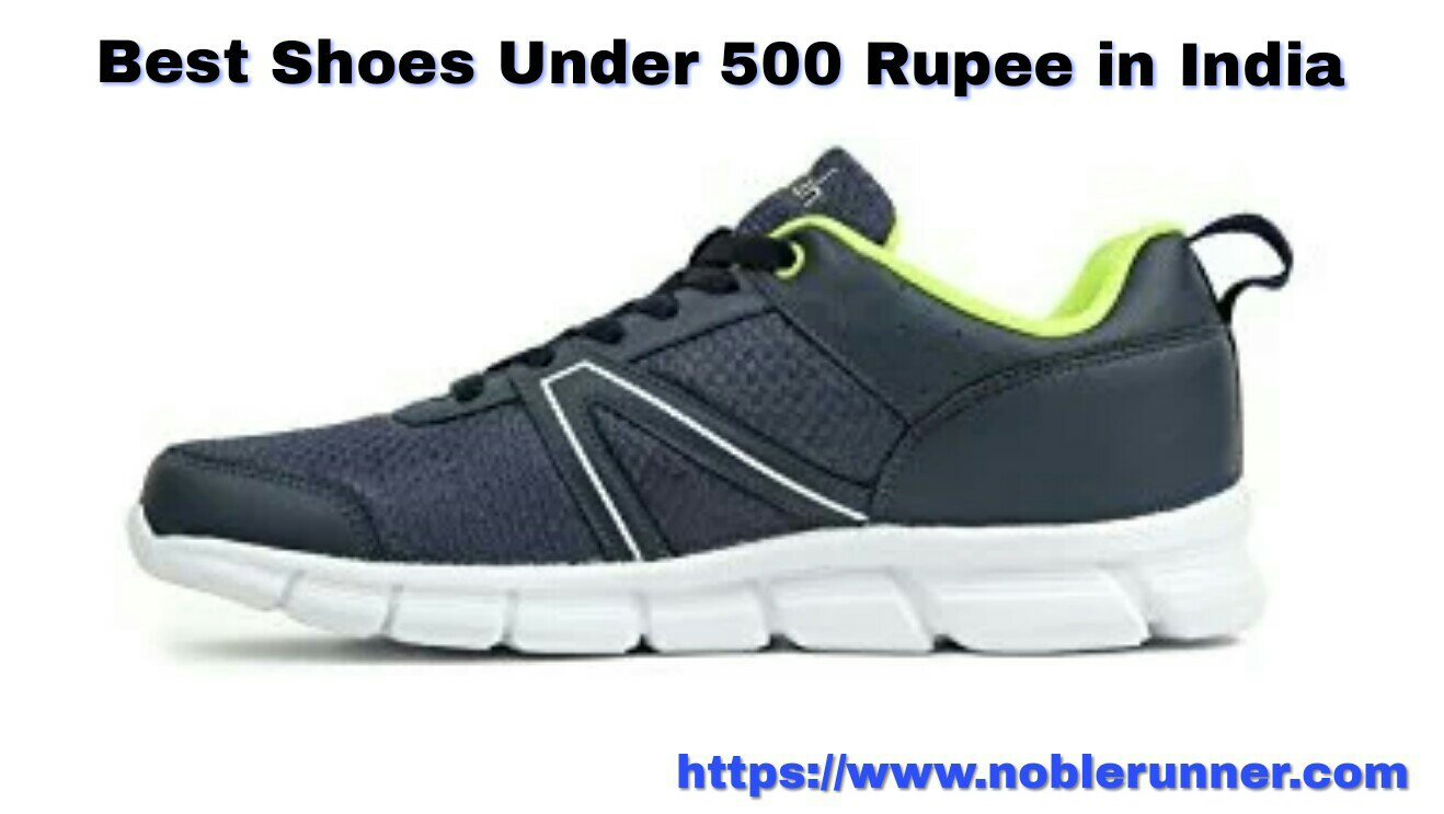 Shoes under 500 rupee india